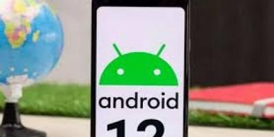 """غوغل تكشف عن إصدار جديد """"أندرويد 12"""""""